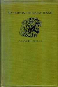 SIX YEARS IN THE MALAY JUNGLE. C. Wells, F. a. Lucas, preface.