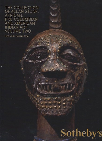 (Auction Catalogue) Sotheby's, May 16, 2014. THE COLLECTION OF ALLAN STONE: AFRICAN, PRE-COLUMBIAN AND AMERICAN INDIAN ART. VOLUME TWO