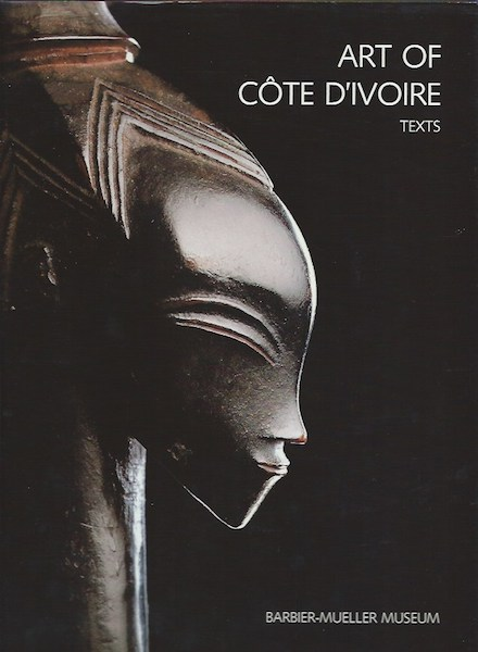 ART OF COTE D'IVOIRE. From the Collections of the Barbier-Mueller Museum. Jean Paul Barbier.