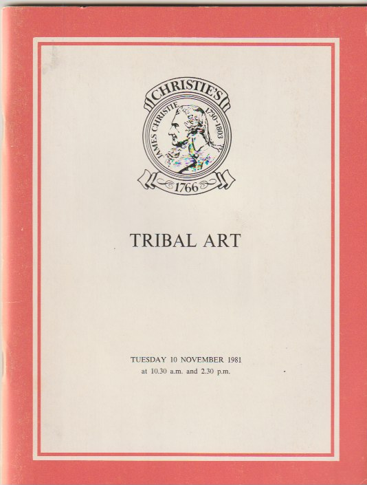 (Auction Catalogue) Chrisite's, November 10, 1981. TRIBAL ART. ART AND ETHNOGRAPHY FROM AFRICA, RUSSIA, ASIA, THE AMERICAS AND THE PACIFIC.