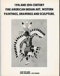 (Auction Catalogue) 19TH AND 20TH CENTURY FINE AMERICAN INDIAN ART, WESTERN PAINTINGS, DRAWINGS AND SCULPTURE