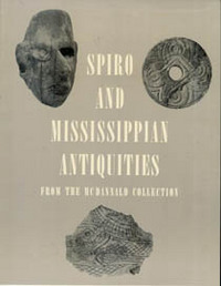 SPIRO AND MISSISSIPPIAN ANTIQUITIES. From the McDonald Collection