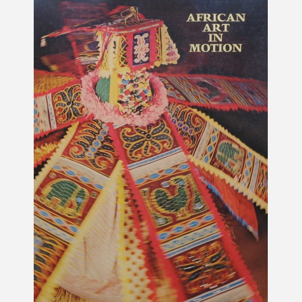 AFRICAN ART IN MOTION. R. Thompson.