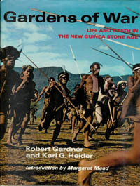 GARDENS OF WAR. Life and Death in the New Guinea Stone Age. R. Gardner, M., Mead, K. g., Heider, intro.