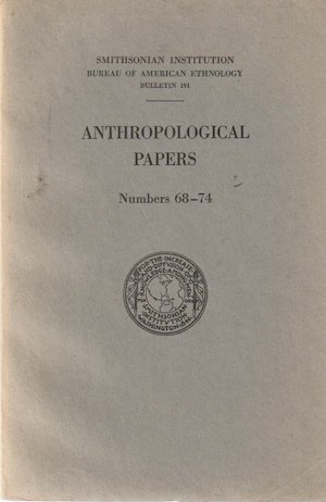 Bureau of American Ethnology, Bulletin No. 191, 1964. OBSERVATIONS ON CERTAIN ANCIENT TRIBES OF THE NORTHERN APPLACHIAN PROVINCE (a); IROQUOIS MASKS AND MASKMAKING AT ONONDAGA(b); (Anthropological Papers, Nos. 68-74)