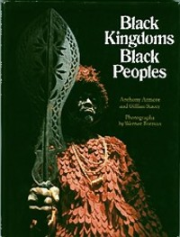 BLACK KINGDOMS, BLACK PEOPLE. A. Atmore, W. Forman, G. Stacey, photos.