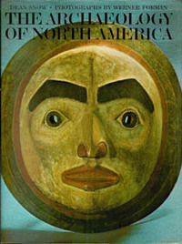 ARCHAEOLOGY OF NORTH AMERICA. D. W. Forman Snow.