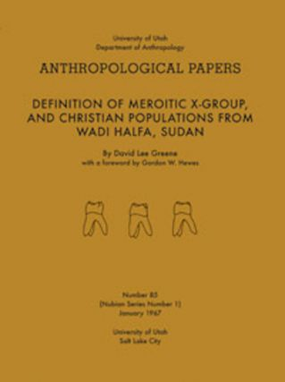 DENTITION OF MEROITIC, X-GROUP, AND CHRISTIAN POPULATIONS FROM WADI HALFA, SUDAN. D. Greene