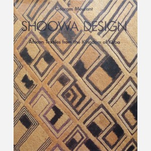 SHOOWA DESIGN. African Textiles From the Kingdom of Kuba. G. Meurant