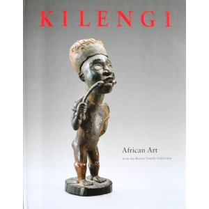 KILENGI. AFRICAN ART FROM THE BAREISS FAMILY COLLECTION. C. d. Roy.
