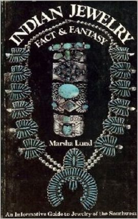 INDIAN JEWELRY, FACT AND FANTASY. An Informative Guide to Jewelry of the Southwest. M. Lund
