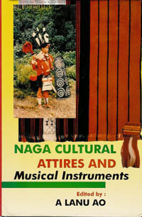 NAGA CULTURAL ATTIRES AND MUSICAL INSTRUMENTS. K. Mongro