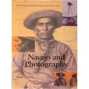 NAVAJO AND PHOTOGRAPHY. A Critical History of the Representation of an American People. J. Faris.