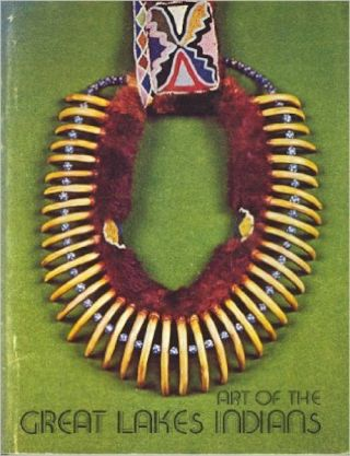 THE ART OF THE GREAT LAKES INDIANS. M. g. Candler