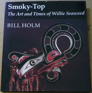 SMOKY-TOP. The Art and Times of Willie Seaweed. B. Holm