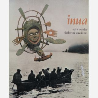INUA. Spirit World of the Bering Sea Eskimo. W. w. Fitzhugh, S. a. Kaplan.