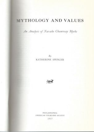 MYTHOLOGY AND VALUES. An Analysis of Navaho Chantway Myths; American Folklore Society, Memoirs,...