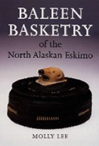 BALEEN BASKETRY OF THE NORTH ALASKAN ESKIMO. M. Lee
