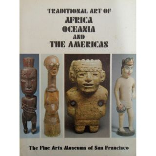 TRADITIONAL ART OF AFRICA, OCEANIA AND THE AMERICAS. J. p. Dwyer, E b