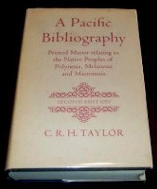 A PACIFIC BIBLIOGRAPHY. Printed Matter Relating to the Native Peoples of Polynesia, Melanesia,...