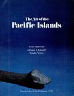 THE ART OF THE PACIFIC ISLANDS. A. Kaeppler, P. Gathercole, D. Newton