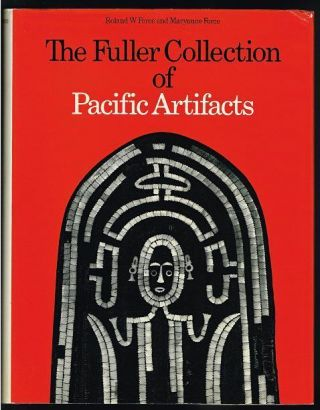 THE FULLER COLLECTION OF PACIFIC ARTIFACTS. R.& M. Force.