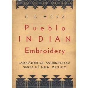 PUEBLO INDIAN EMBROIDERY. H. Mera