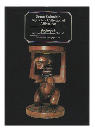 Auction Catalogue 2) PRINCE SADRUDDIN AGA KHAN COLLECTION OF AFRICAN ART