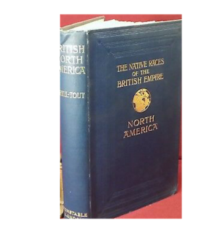 THE NATIVE RACES OF THE BRITISH EMPIRE: BRITISH NORTH AMEIRCA I. The Far West. The Home of the...