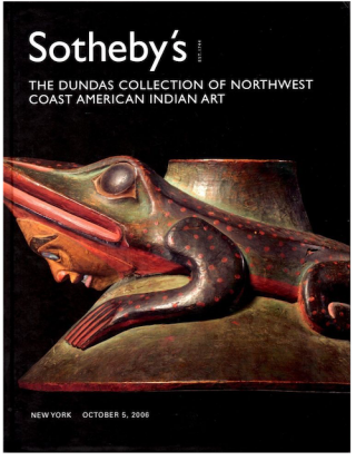 Auction catalogue) Sotheby's, October 5, 2006. THE DUNDAS COLLECTION OF NORTHWEST COAST AMERICAN...
