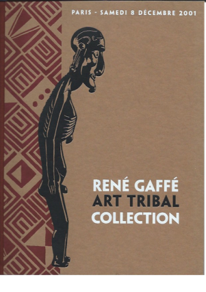 Auction Catalogue) Calmes, Chambre, Cohen, December 8, 2001. RENE GAFFE. ART TRIBAL COLLECTION