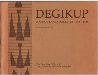 DEGIKUP, Washoe Fancy Basketry 1895-1935. M. Cohodas