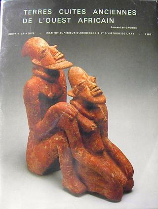 TERRES CUITES ANCIENNES DE L'OUEST. AFRICAIN/ANCIENT TERRACOTTAS FROM WEST AFRICA.; Publications...