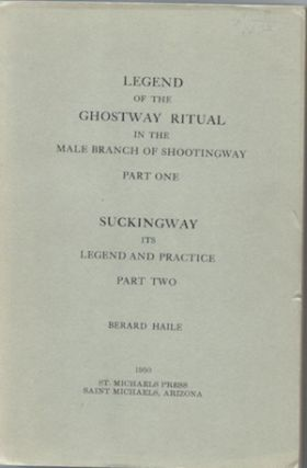 LEGEND OF THE GHOSTWAY RITUAL IN THE MALE BRANCH OF SHOOTING WAY, Part 1. SUCKINGWAY, ITS LEGEND...