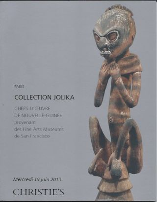 Auction Catalogue) COLLECTION JOLIKA. Chefs-d'Oeuvre de Nouvelle-Guinea.; Provenance des Fine...