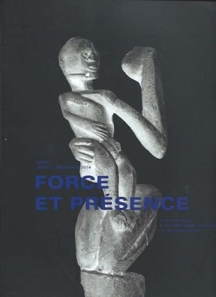 Auction Catalogue) FORCE ET PRESENCE. Une Collection d'Art African et Oceanien du Nouvelle Siecle