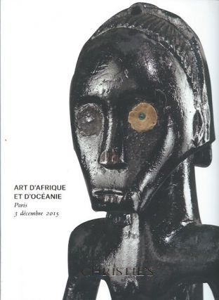 Auction Catalogue) Christie's, December 3, 2015. ART D'AFRIQUE ET D'OCEANIE