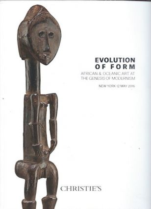 Auction Catalogue) EVOLUTION OF FORM. African & Oceanic Art at the Genesis of Modernism