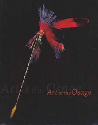 ART OF THE OSAGE. Garrick Bailey, Daniel Swan