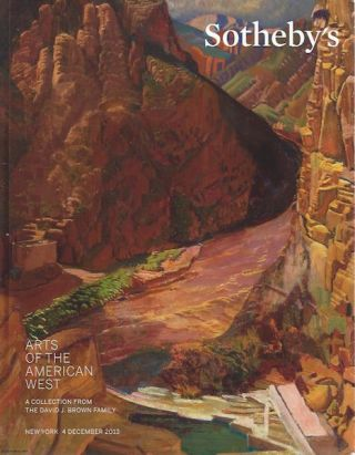 Auction Catalogue) ARTS OF THE AMERICAN WEST. A Collection from the David J. Brown Family