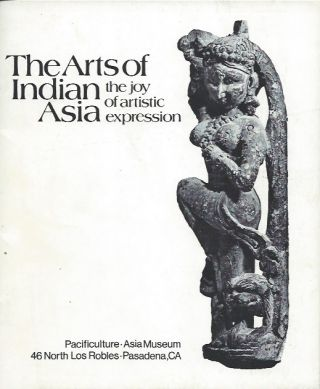 THE ARTS OF INDIAN ASIA. the Joy of Artistic Expression