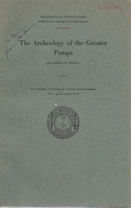 THE ARCHEOLOGY OF THE GREATER PAMPA,; Offprint, Bureau of American Ethnology, Bulletin 143, Vol....