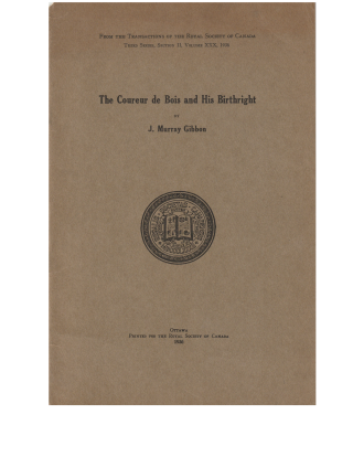 THE COUREUR DE BOIS AND HID BIRTHRIGHT.; Transactions of the Royal Society of Canada, 3rd Series,...