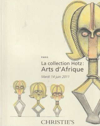 Auction Catalogue)Chrisite's, June 14, 2011. LA COLLECTION HOTZ: ARTS D'AFRIQUE