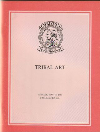 Auction Catalogue) Chrisite's, May 13, 1980. TRIBAL ART. ART AND ETHNOGRAPHY FROM AFRICA, THE...