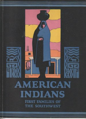 AMERICAN INDIANS, FIRST FAMILIES OF THE SOUTHWEST. J. f. Huckel