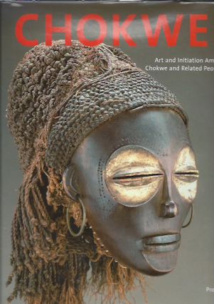 CHOKWE!. Art and Initiation among Chokwe and Related Peoples. M. Jordan