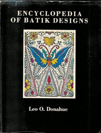 ENCYCLOPEDIA OF BATIK DESIGNS. L. o. Donahue.