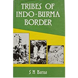 TRIBES OF INDO-BURMA BORDER. (A Socio-Cultural History of the Inhabitants of the Paktai Range)....