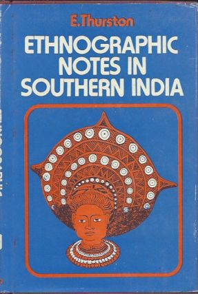 ETHNOGRAPHIC NOTES IN SOUTHERN INDIA. E. Thurston